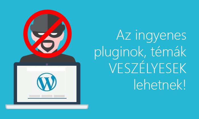 Az ingyenes WordPress témák, pluginok veszélyesek lehetnek!